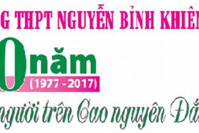 Trường THPT Nguyễn Bỉnh Khiêm-40 năm trồng người trên Cao nguyên Đắk Lắk